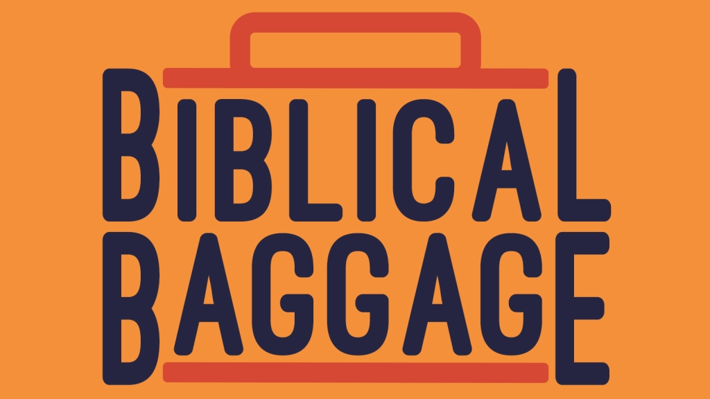 Biblical Baggage