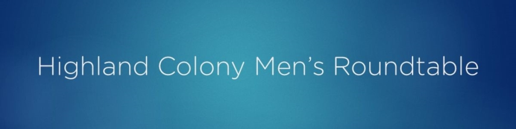 Highland Colony Men's Roundtable