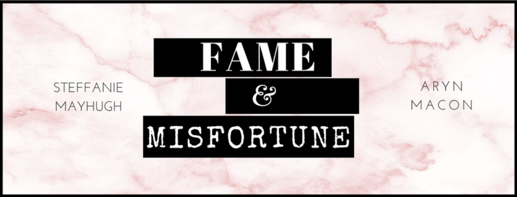 Fame and Misfortune