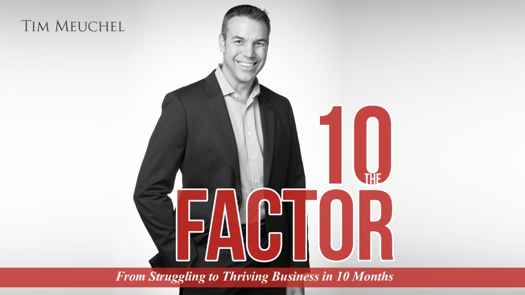 10 Factor: From Struggling to Thriving Business in 10 Months