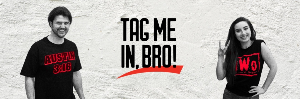 Tag Me In, Bro!