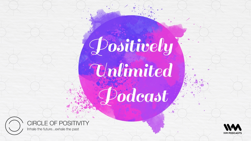 Positively Unlimited Podcast