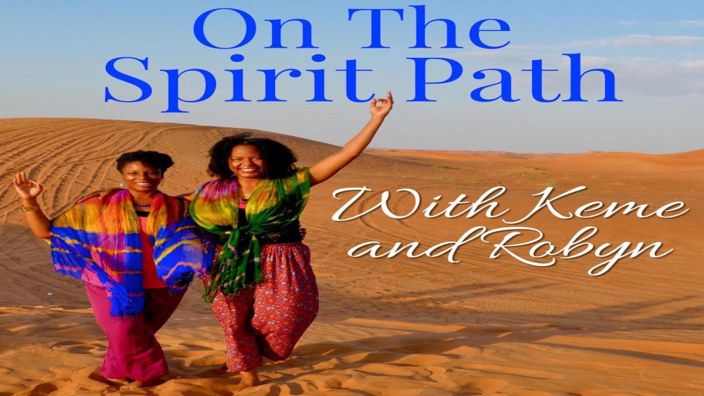 On the Spirit Path with Keme and Robyn