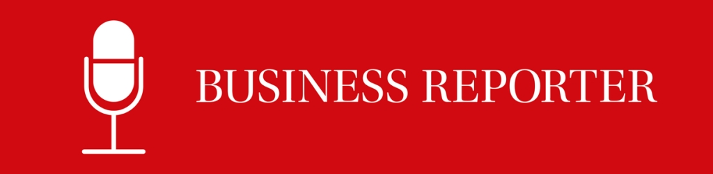 Business Reporter Podcast