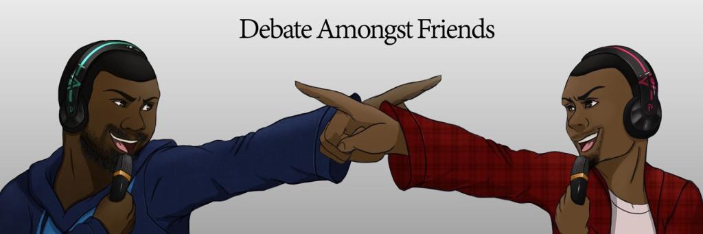 Debate Amongst Friends