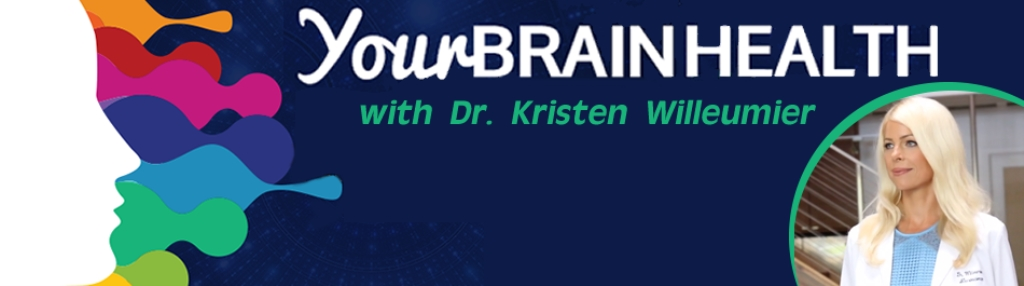 Your Brain Health with Dr. Kristen Willeumier