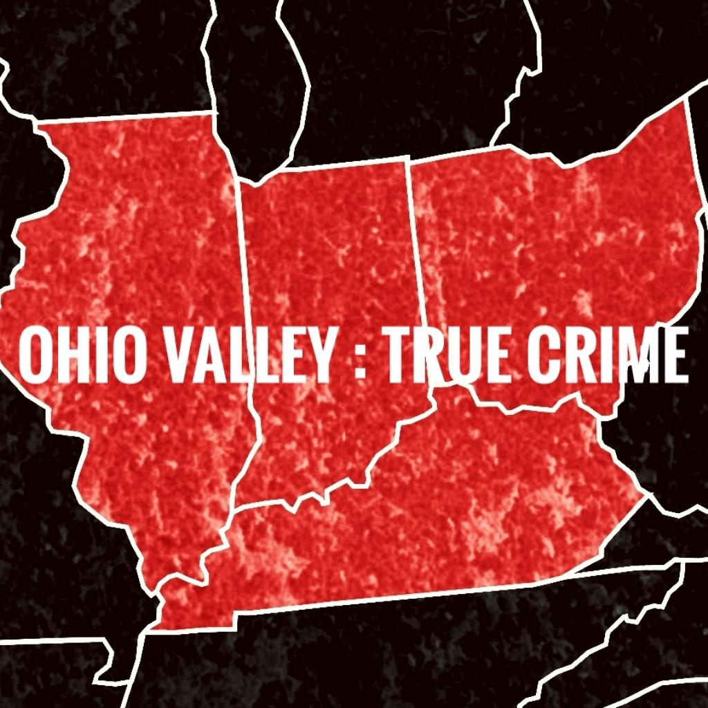 Ohio Valley True Crime