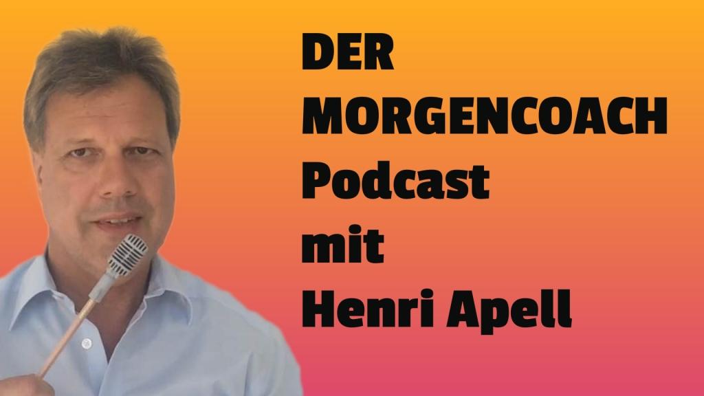 Der Morgencoach - Tagliche Coachingimpulse von Henri Apell