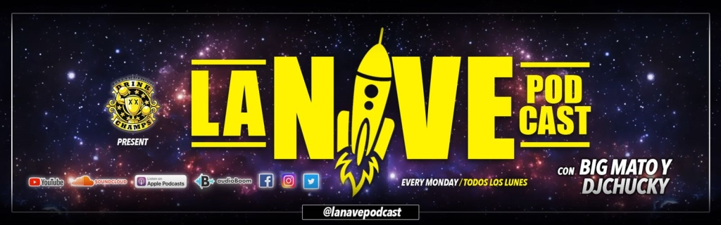 La Nave Podcast with Big Mato