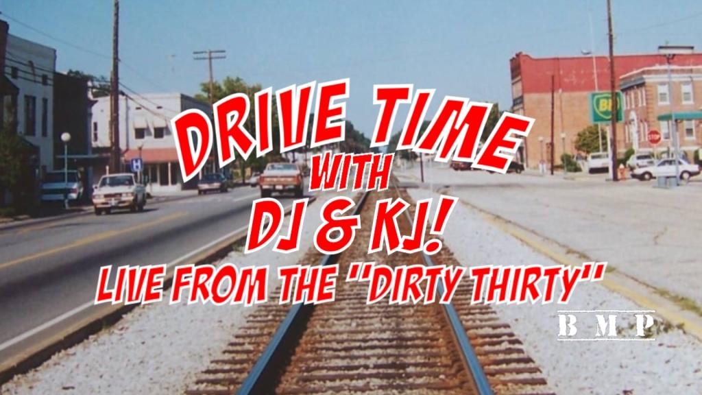 DRIVE TIME with DJ & KJ!