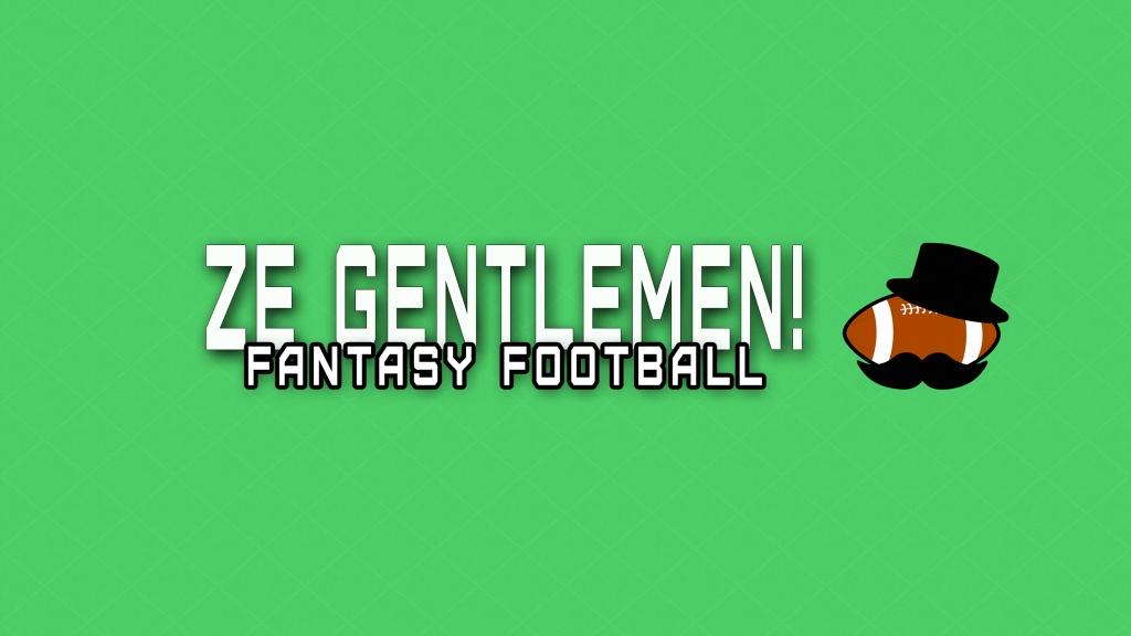 Ze Gentlemen! Fantasy Football