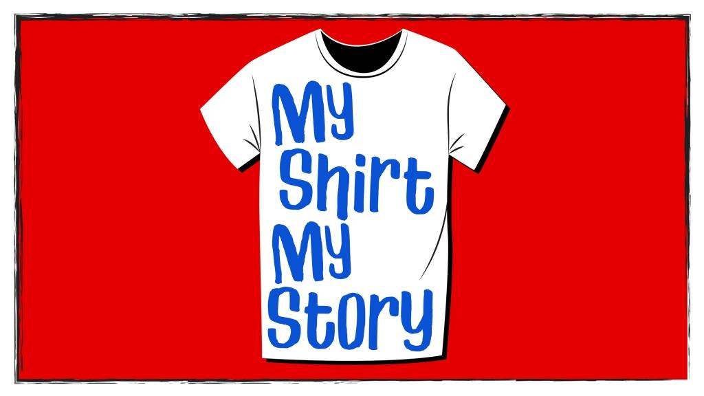 My Shirt My Story