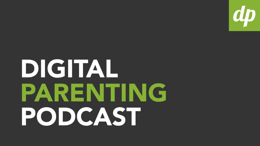 The Digital Parenting Podcast