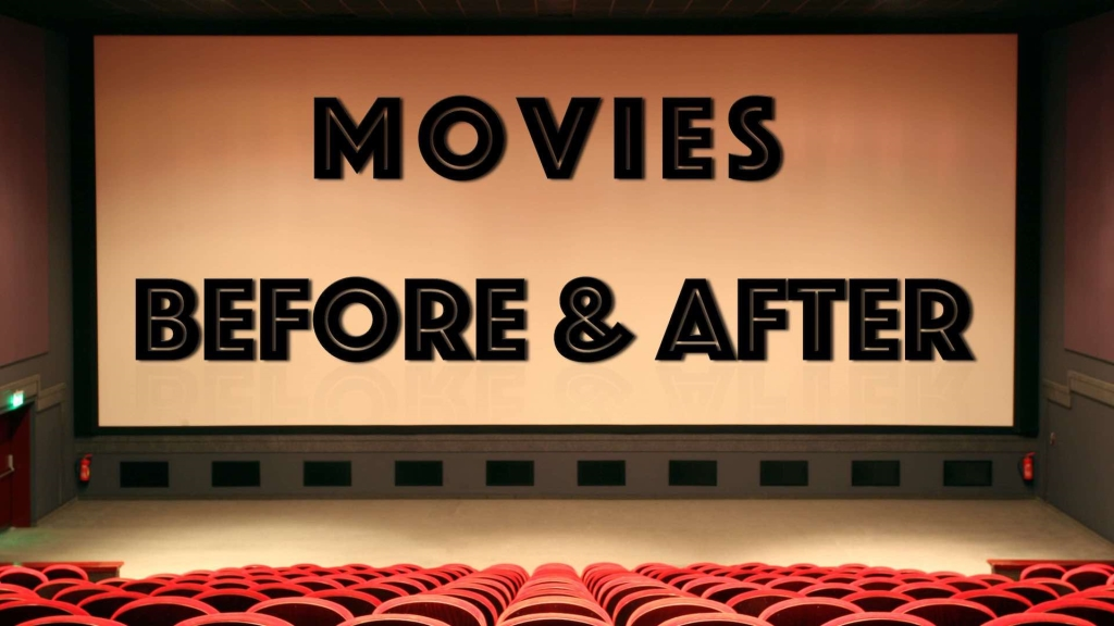 Movies Before & After