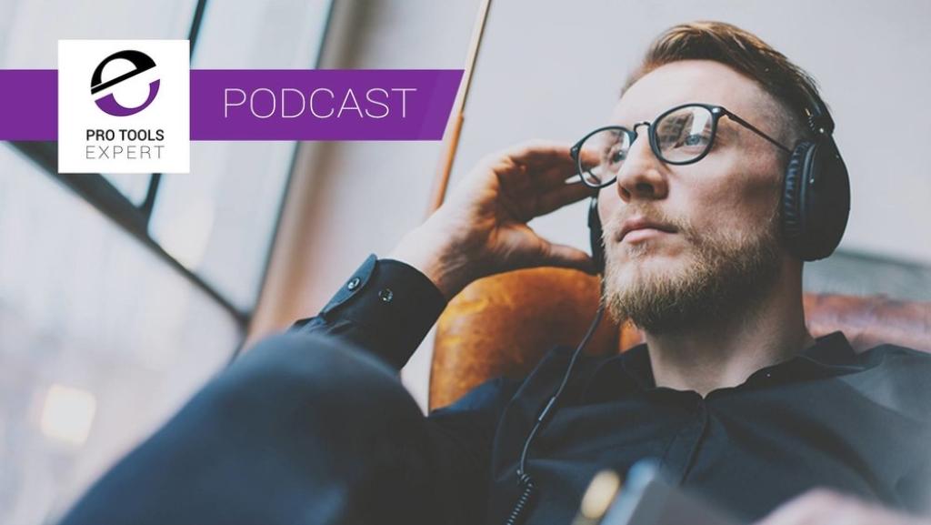 Pro Tools Expert Podcast