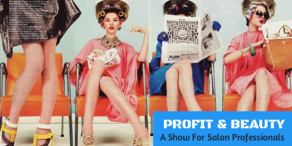 Profit & Beauty: A Show For Salon Professionals
