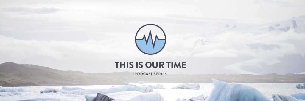 This is Our Time podcast
