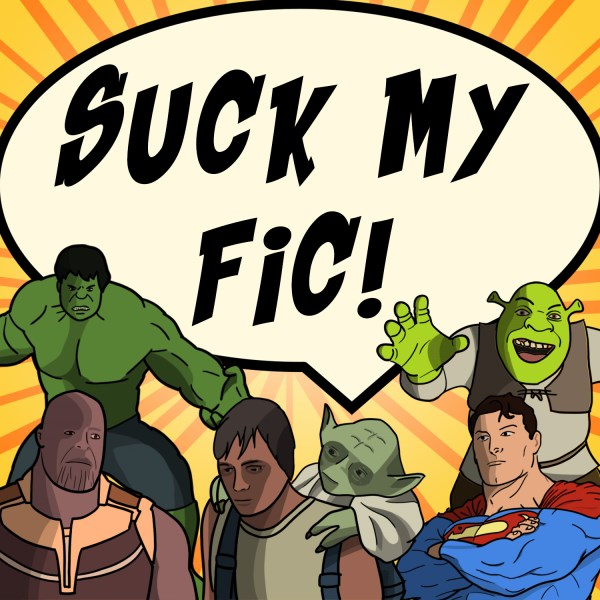Suck My Fic | Listen to Podcasts On Demand Free | TuneIn
