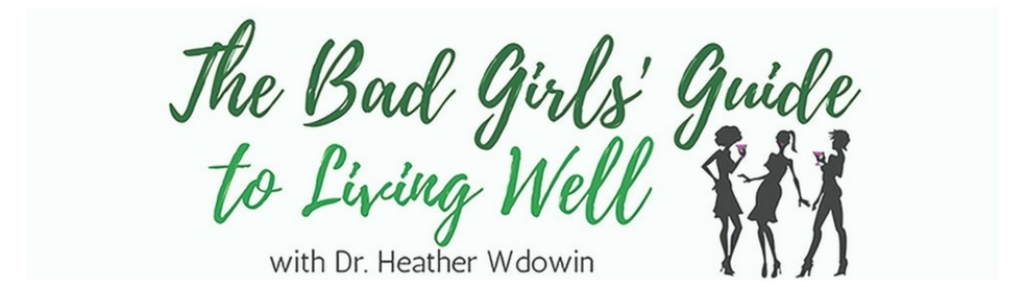 The Bad Girls Guide to Living Well