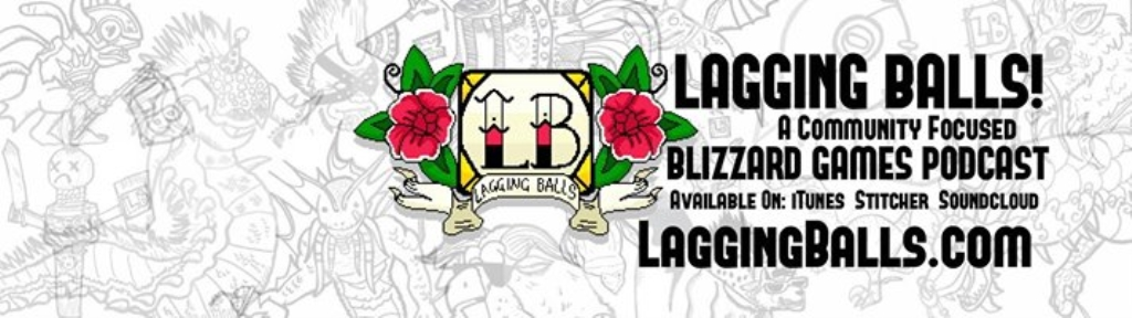 Lagging Balls: A World of Warcraft, Heroes of the Storm, Overwatch