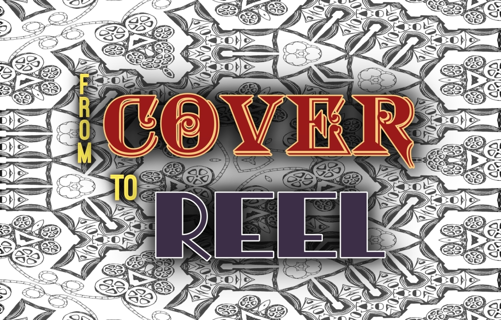 From Cover to Reel