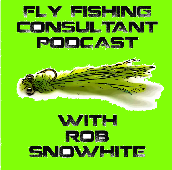 Fly Fishing Consultant Podcast | Listen to Podcasts On Demand Free