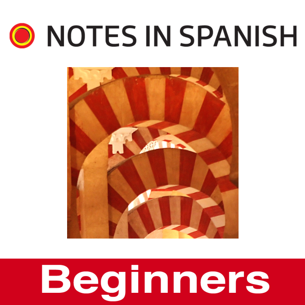 Learn Spanish: Notes in Spanish Inspired Beginners | Listen to