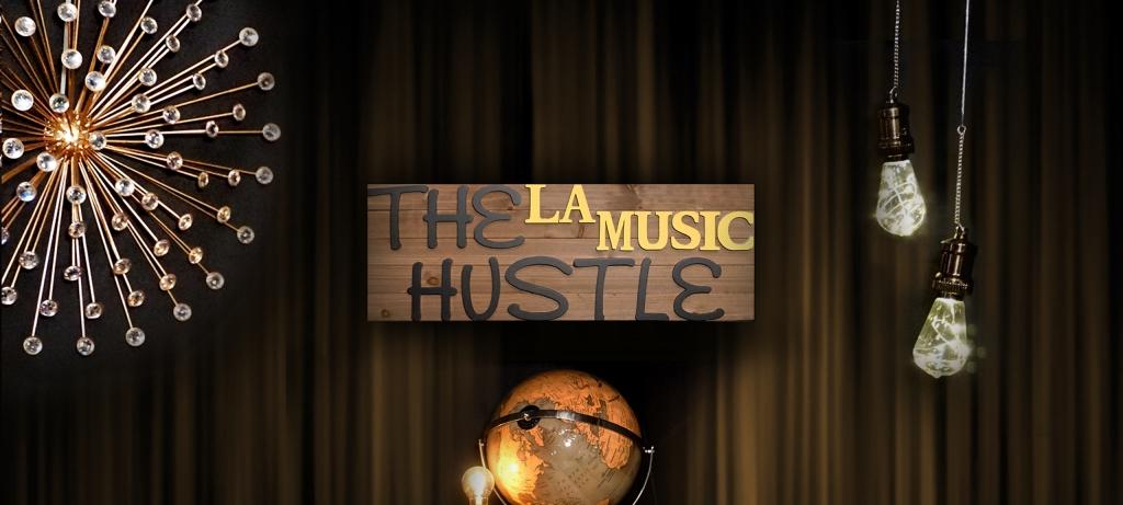 The L.A. Music Hustle