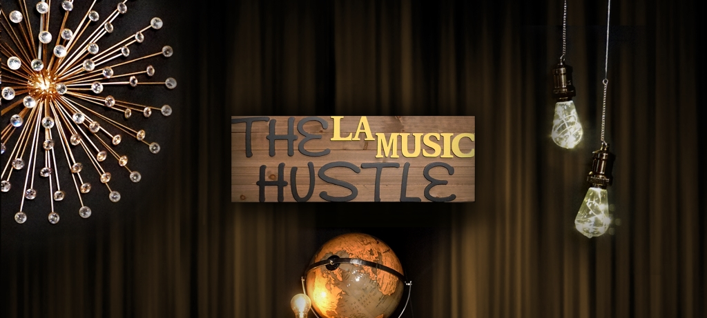 The L.A. Music Hustle