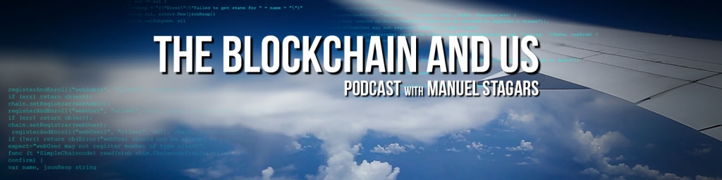 The Blockchain and Us: Conversations about the brave new world of blockchains, cryptoassets, and the token economy