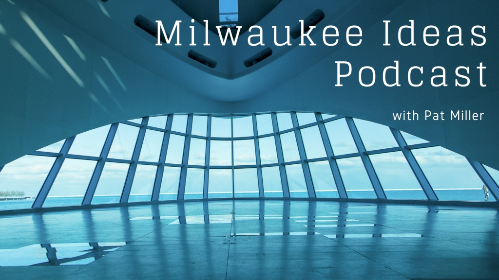 Milwaukee Ideas Podcast