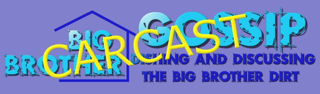 Big Brother Gossip Carcast