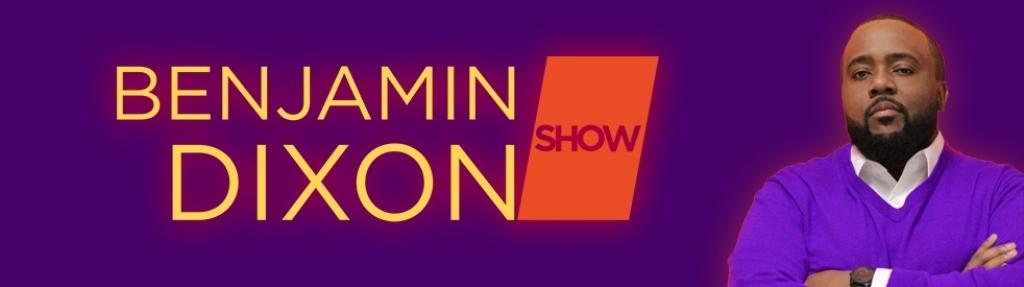 The Benjamin Dixon Show