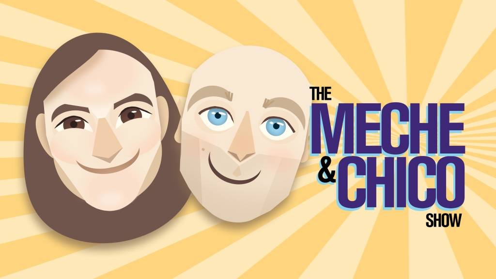 The Meche and Chico Show
