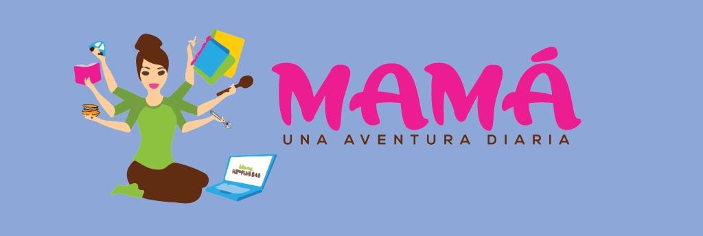 Mamá - Una Aventura Diaria