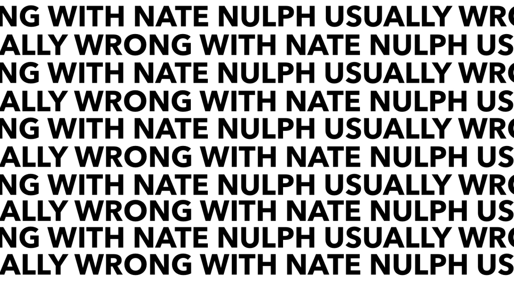 Usually Wrong with Nate Nulph