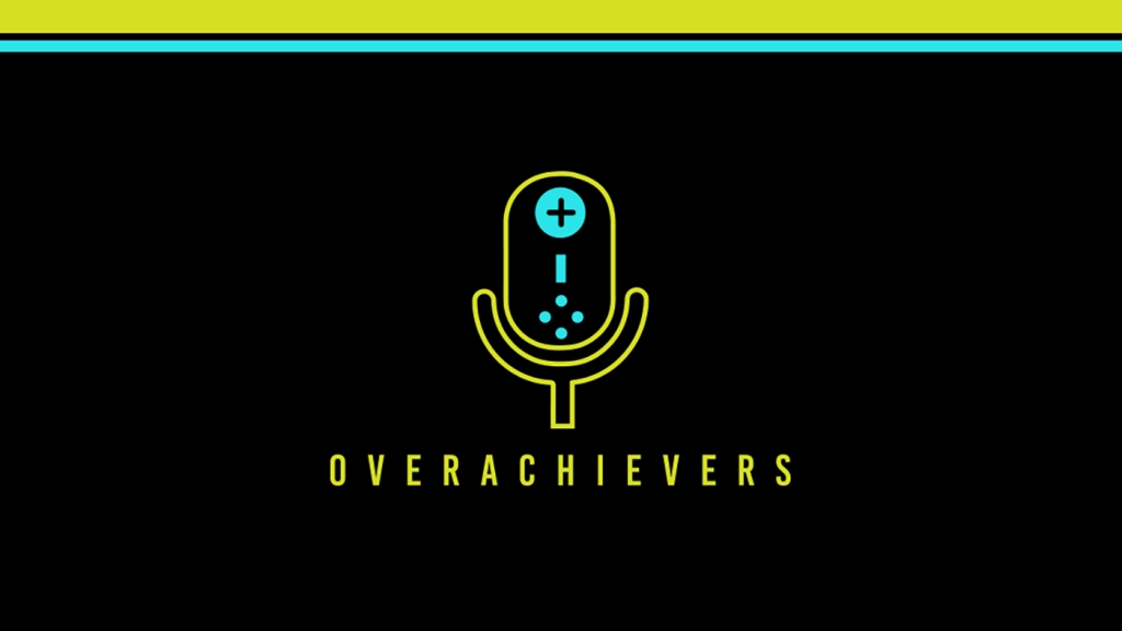 Overachievers Podcast