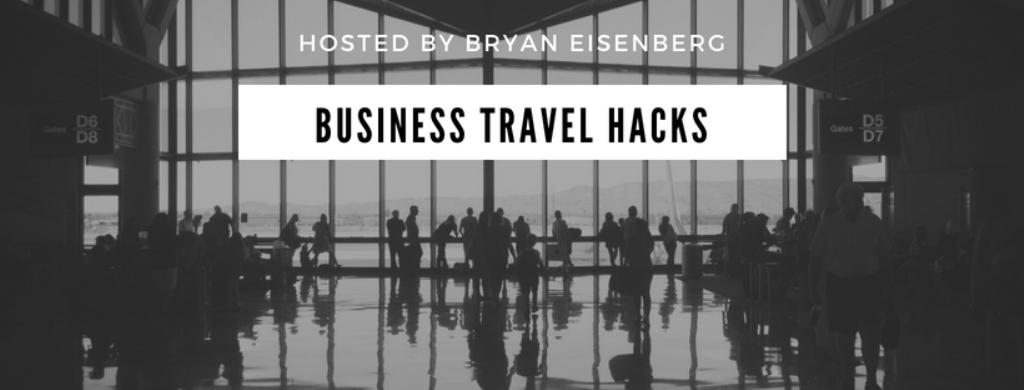 Business Travel Hacks