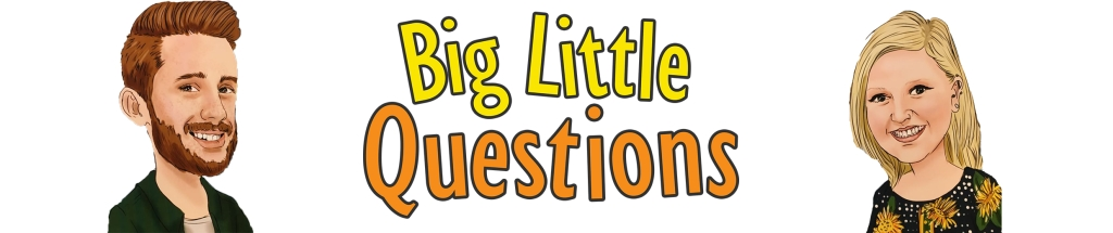 Big Little Questions