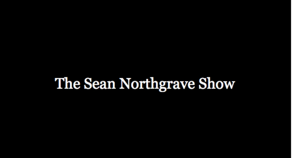 The Sean Northgrave Show