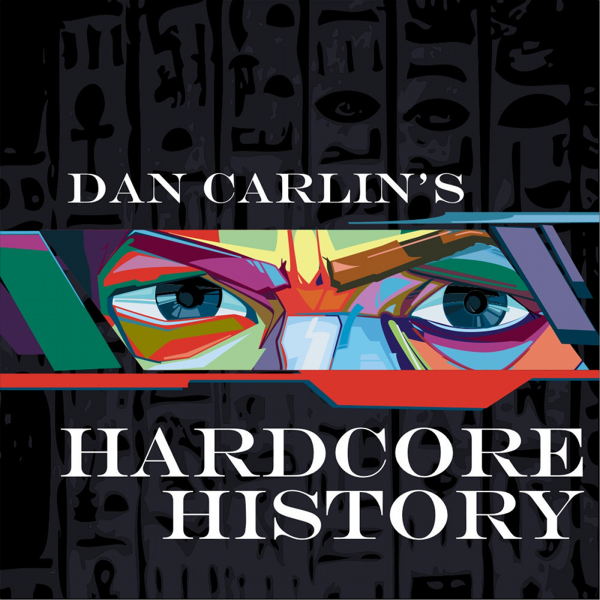 Dan Carlins Hardcore History Listen To Podcasts On Demand