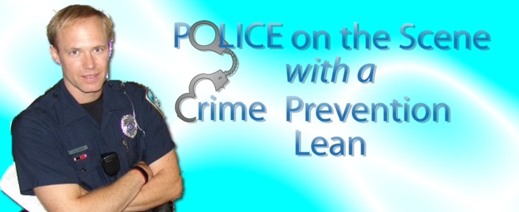 Police on the Scene with a Crime Prevention Lean