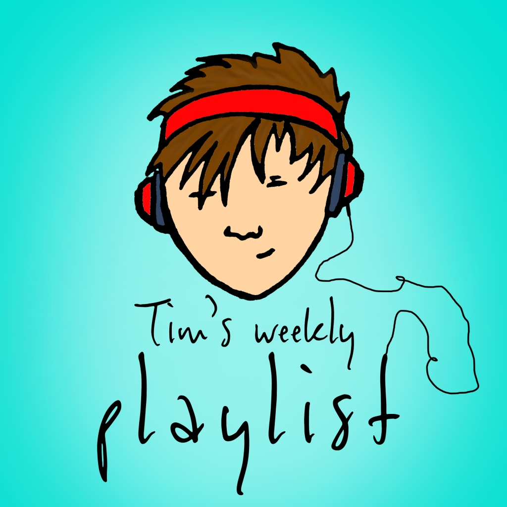 Tim's Weekly Playlist