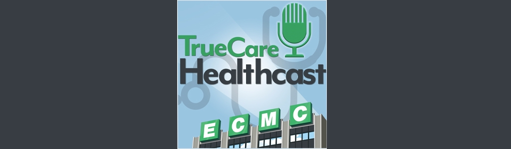 ECMC - True Care Healthcast