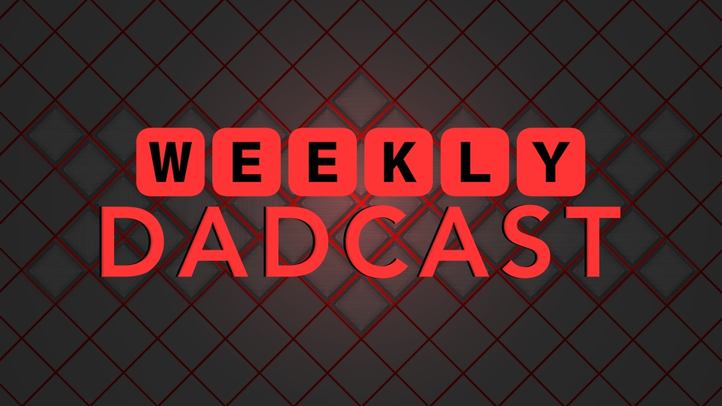 The Weekly DADCast