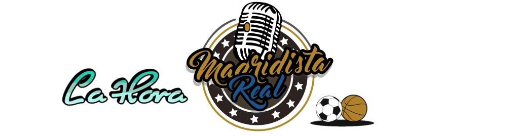 La hora de Madridista Real