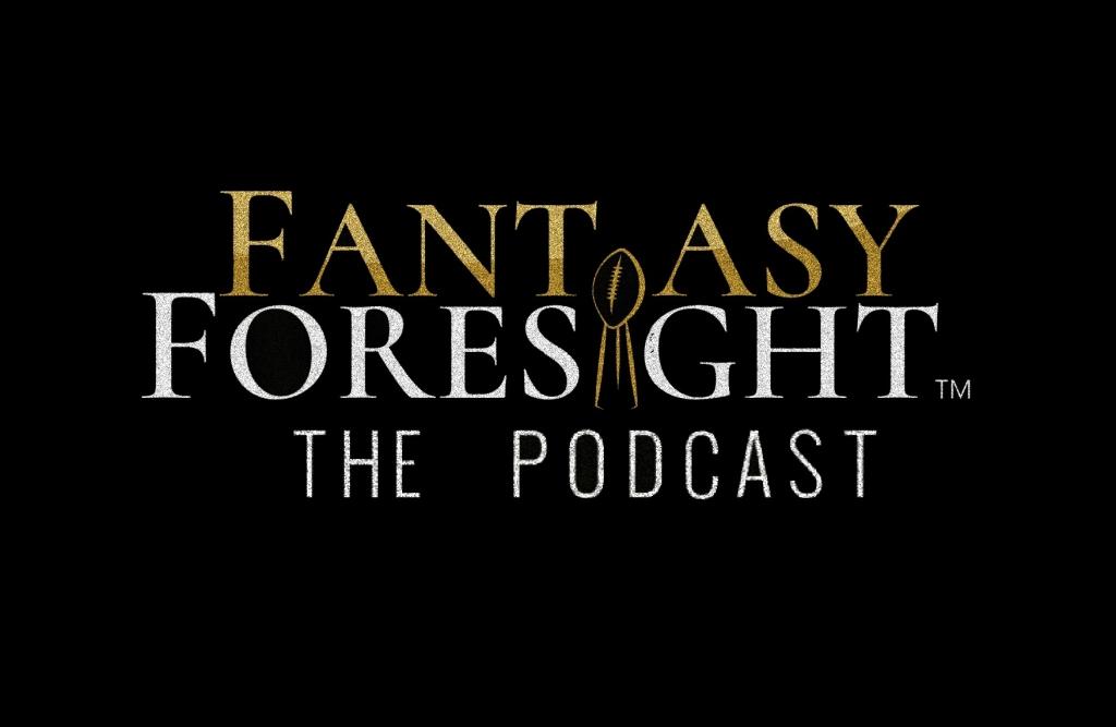 Fantasy Foresight - The Podcast!