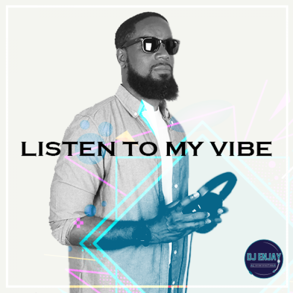 DJ Enjay : Listen To My Vibe | Listen to Podcasts On Demand
