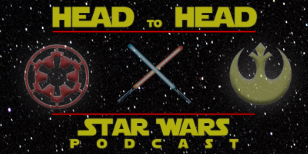 Head to Head: A Star Wars Podcast