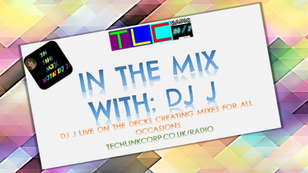 In The Mix with DJ J!